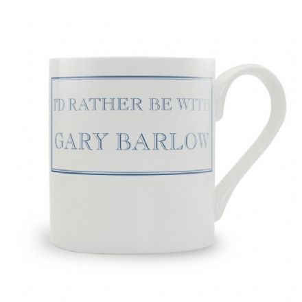 """I'd Rather Be with Gary Barlow"" fine bone china mug from Stubbs Mugs"